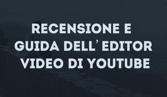 Recensione e guida dell'editor video di YouTube