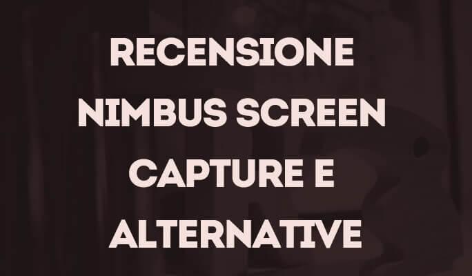 Recensione Nimbus Screen Capture e alternative