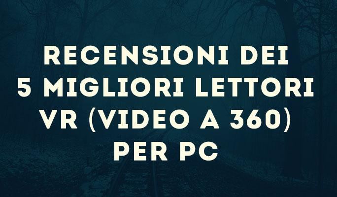 Recensioni dei 5 migliori lettori VR (video a 360) per PC