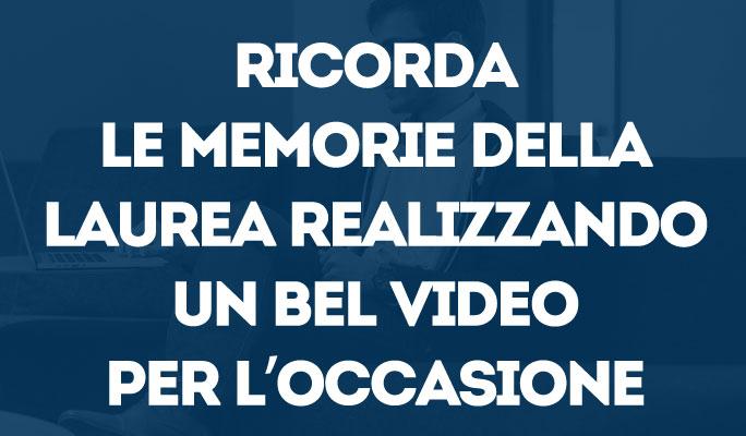 Ricorda le memorie della laurea realizzando un bel video per l'occasione