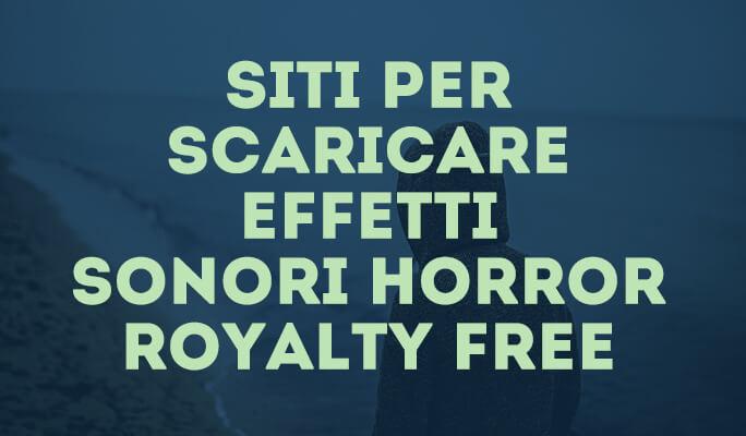 Siti per scaricare effetti sonori horror royalty free