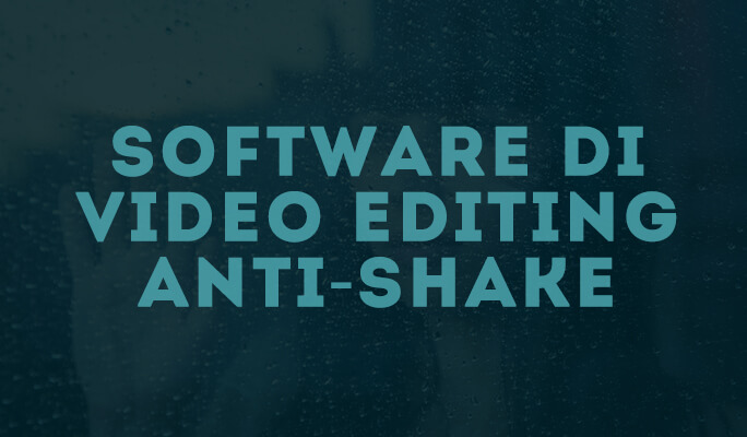 Software di Video Editing Anti-shake