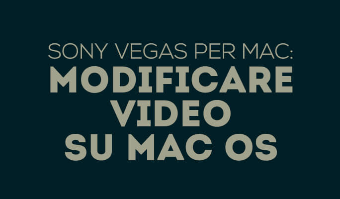 Sony Vegas per Mac: Modifica Video su Mac OS