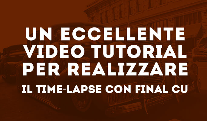Un eccellente video tutorial per realizzare il time-lapse con Final Cut Pro