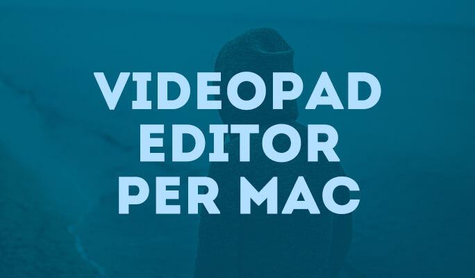Alternativa VideoPad Editor per Mac