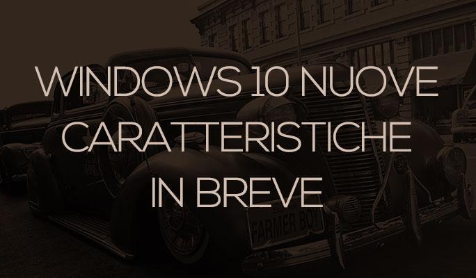 Windows 10 Nuove caratteristiche in breve